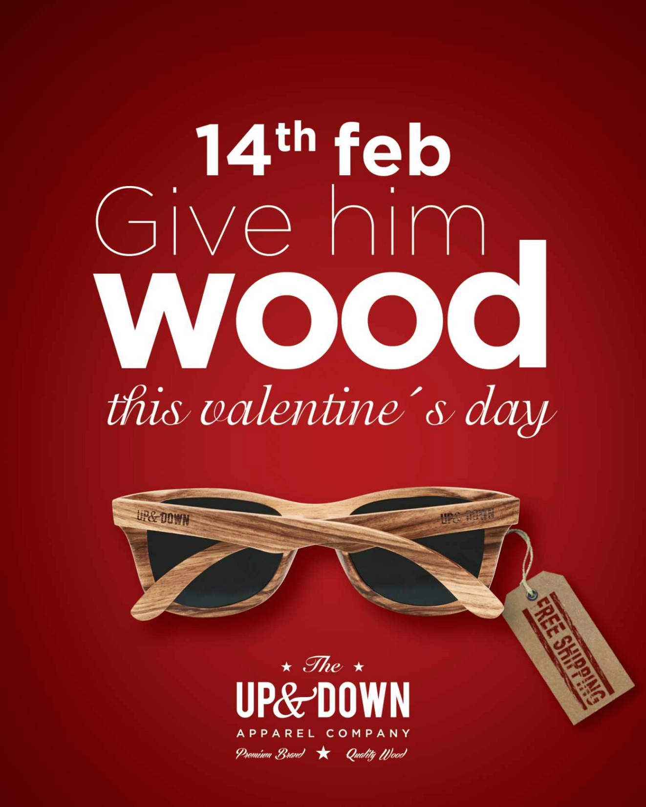 The Up Down Apparel Company Valentine S Day Ad Give Him Wood